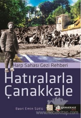 Hatiralarla Canakkale : Harp Sahasi Gezi Rehberi