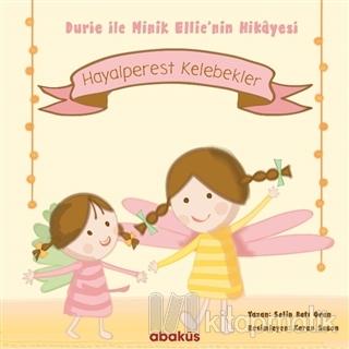Hayalperest Kelebekler - Durie ile Minik Ellie'nin Hikayesi Selin Batı