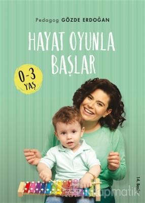 Hayat Oyunla Başlar (0-3 Yaş) Gözde Erdoğan
