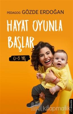 Hayat Oyunla Başlar 0-3 Yaş Gözde Erdoğan