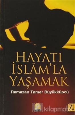 Hayatı İslam'la Yaşamak