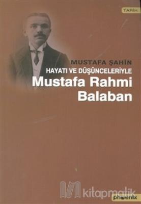 Hayatı ve Düşünceleriyle Mustafa Rahmi Balaban