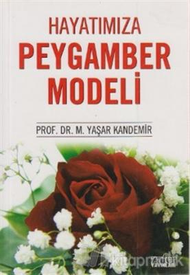 Hayatımıza Peygamber Modeli M. Yaşar Kandemir