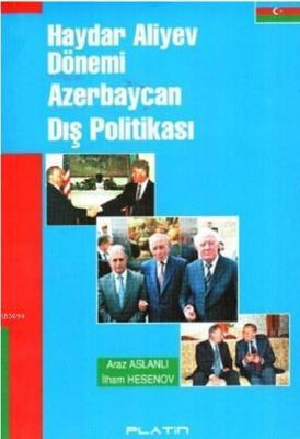 Haydar Aliyev Dönemi Azerbaycan Dış Politikası