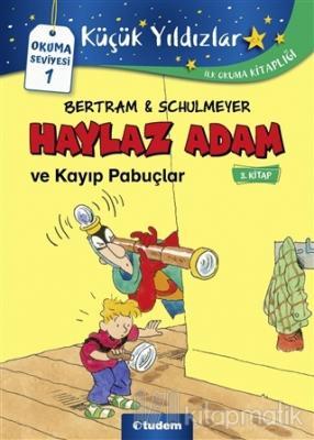 Haylaz Adam ve Kayıp Pabuçlar (3. Kitap) Rüdiger Bertram