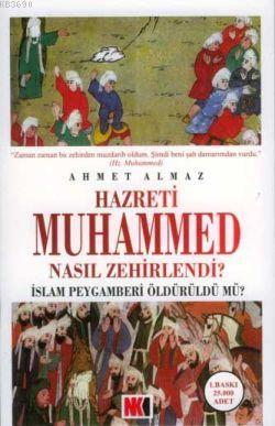 Hazreti Muhammed Nasıl Zehirlendi?