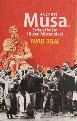 Hazreti Musa ve Ezilen Halkın Ulusal Mücadelesi