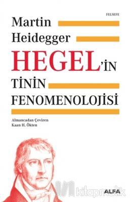 Hegel'in Tinin Fenomenolojisi (Ciltli) Martin Heidegger