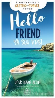 Hello Friend/Ya sou vre!