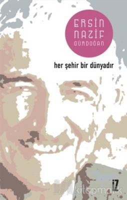 Her Şehir Bir Dünyadır Ersin Nazif Gürdoğan