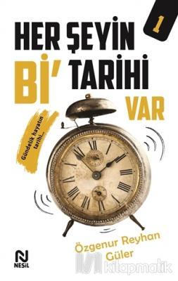 Her Şeyin Bi' Tarihi Var - 1 Özgenur Reyhan Güler