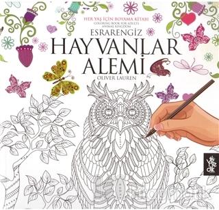 Her Yas Icin Boyama Kitabi Esrarengiz Hayvanlar Alemi Oliver Lauren