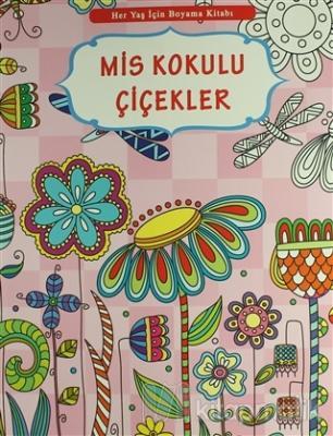 Her Yaş İçin Boyama Kitabı - Mis Kokulu Çiçekler