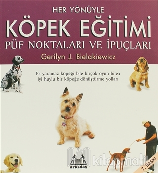 Her Yönüyle Köpek Eğitimi