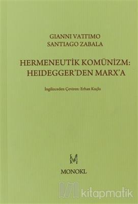 Hermeneutik Komünizm: Heidegger'den Marx'a