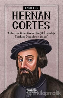 Hernan Cortes - Kaşifler