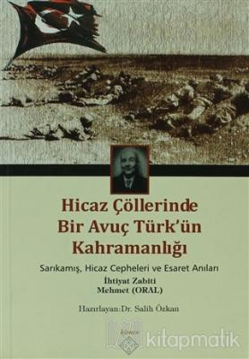 Hicaz Çöllerinde Bir Avuç Türk'ün Kahramanlığı