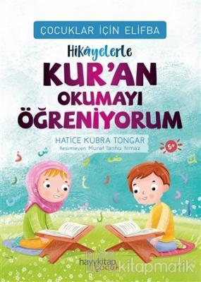 Hikayelerle Kur'an Okumayı Öğreniyorum - Çocuklar İçin Elifba Hatice K
