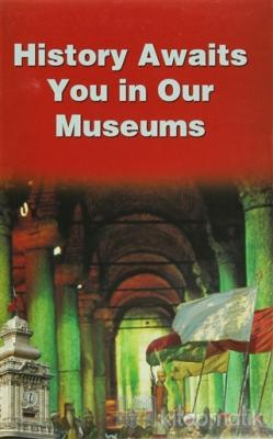 History Awaits You in Our Museums