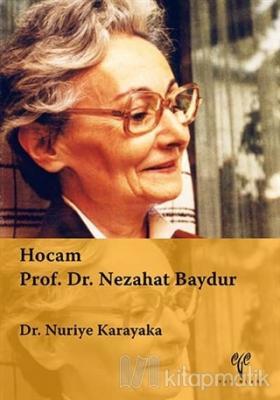 Hocam Prof. Dr. Nezahat Baydur