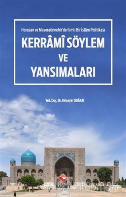 Horasan ve Maveraünnehir'de Ilımlı Bir İslam Politikası - Kerrami Söylem ve Yansımaları