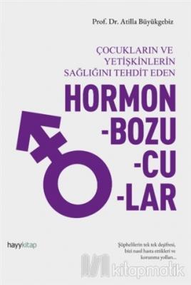 Hormon Bozucular - Çocukların ve Yetişkinlerin Sağlığını Tehdit Eden A