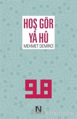 Hoş Gör Ya Hü Mehmet Demirci