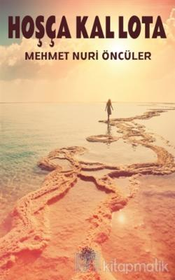 Hoşça Kal Lota Mehmet Nuri Öncüler