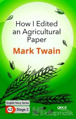 How I Edited an Agricultural Paper Mark Twain