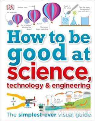 How To Be Good At Science Technology and Engineering (Ciltli)