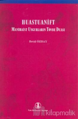 Huastuanift - Manihaist Uygurların Tövbe Duası Betül Özbay
