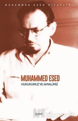 Hukukumuz ve Ahvalimiz Muhammed Esed
