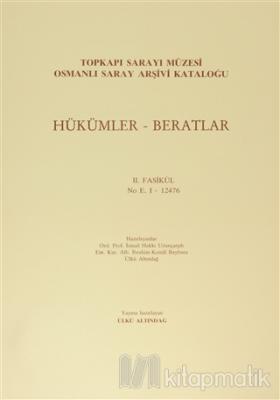 Hükümler - Beratlar / Topkapı Sarayı Müzesi Osmanlı Saray Arşivi Kataloğu