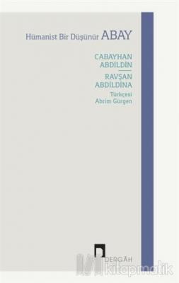 Hümanist Bir Düşünür Abay Cabayhan Abdildin