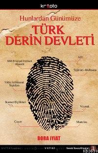 Hunlardan Günümüze Türk Derin Devleti