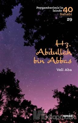 Hz.  Abdullah bin Abbas - Peygamberimiz'in İzinde 40 Sahabi/29