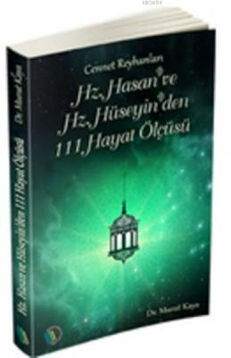 Hz.Hasan ve Hz. Hüseyin'den 111 Hayat Ölçüsü