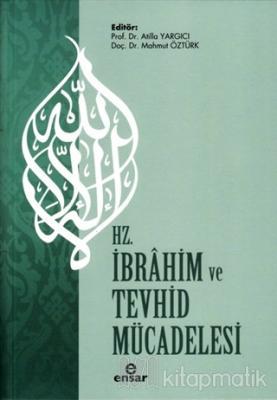 Hz. İbrahim ve Tevhid Mücadelesi Atilla Yargıcı