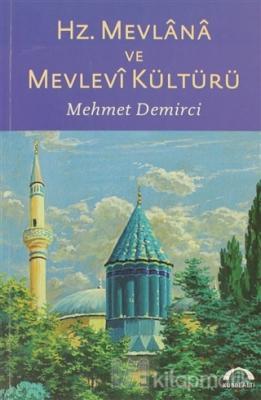Hz. Mevlana ve Mevlevi Kültürü Mehmet Demirci