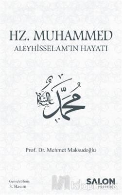 Hz. Muhammed Aleyhisselam'ın Hayatı Mehmet Maksudoğlu