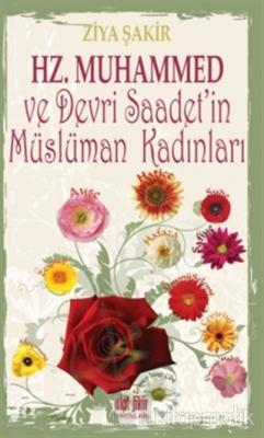Hz. Muhammed ve Devri Saadet'in Müslüman Kadınları