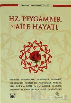 Hz. Peygamber ve Aile Hayatı (Ciltli)