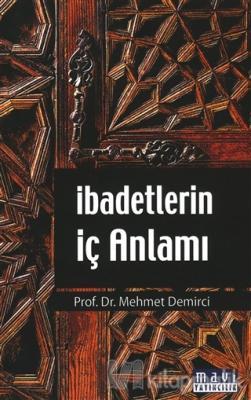 İbadetlerin İç Anlamı Mehmet Demirci