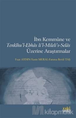 İbn Kemmune ve Tenkihu'l-Ebhas li'l-Mileli's-Selas n Üzerine Araştırma