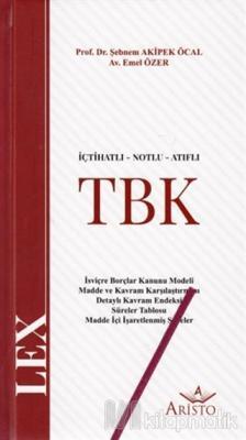 İçtihatlı Notlu Atıflı Türk Borçlar Kanunu TBK