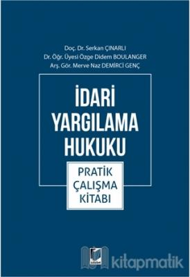 İdari Yargılama Hukuku Pratik Çalışma Kitabı Serkan Çınarlı