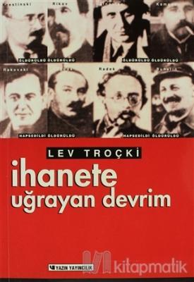 İhanete Uğrayan Devrim Lev Davidoviç Troçki