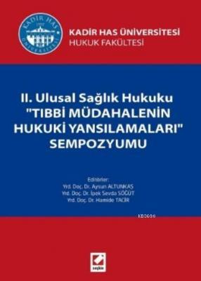 II. Ulusal Sağlık Hukuku Tıbbi Müdahalenin Hukuki Yansımaları Sempozyumu