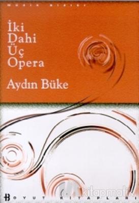 İki Dahi Üç Opera