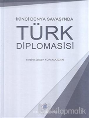 İkinci Dünya Savaşı'nda Türk Diplomasisi (Ciltli)